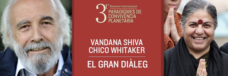 Vandana Shiva - Chico Whitaker - El gran diàleg